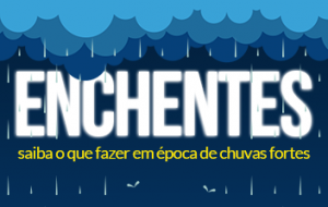 Período de chuvas exige cuidado redobrado com as enchentes