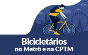 Metrô e CPTM têm vagas para sua bicicleta