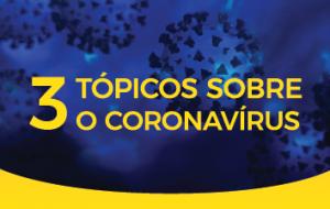 3 pontos importantes sobre o combate ao novo coronavírus